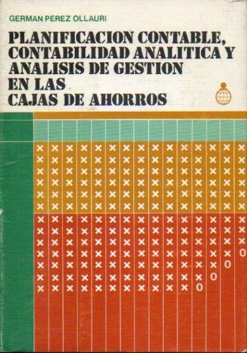 PLANIFICACIÓN CONTABLE, CONTABILIDAD ANALÍTICA Y ANÁLISIS DE GESTIÓN EN LAS CAJAS DE AHORROS.