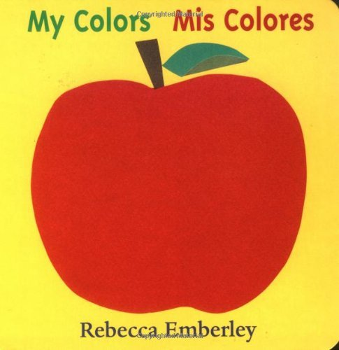My Colors/ Mis Colores (English and Spanish Edition) by Rebecca Emberley (2000-09-01)