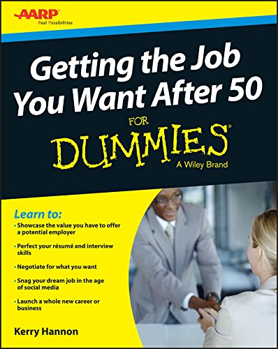 Getting the Job You Want After 50 For Dummies (English Edition)