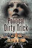 Political Dirty Trick: A Crystal Moore Suspense