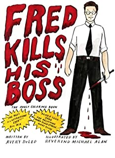 Fred Kills His Boss: The Adult Coloring Book