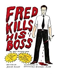 Fred Kills His Boss Funny Coloring Book For Dad