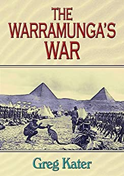 The Warramunga's War by [Greg Kater]