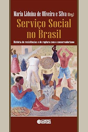 Serviço Social no Brasil: História de resistências e de ruptura com o conservadorismo