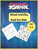 friday night funkin mixed activity Book For Kids Age 4-8: Word Search, Sudoku, Mazes, Coloring Activity Book for Children