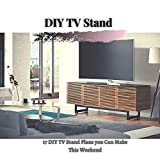 DIY TV Stand : 17 DIY TV Stand Plans уоu Can Make This Weekend (English Edition)
