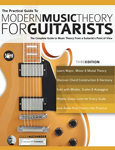 5. The Practical Guide to Modern Music Theory for Guitarists: The complete guide to music theory from a guitarist's point of view (Guitar theory)