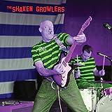 The Shaken Growlers [Explicit]