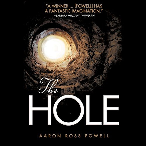 The Hole                   By:                                                                                                                                 Aaron Ross Powell                               Narrated by:                                                                                                                                 Mark Boyett                      Length: 8 hrs and 41 mins     31 ratings     Overall 3.2