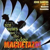 Machetazo! 10 Years on the Edg