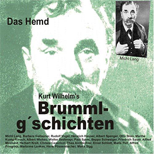 Brummlg'schichten Das Hemd (Kurt Wilhelm's Brummlg'schichten)