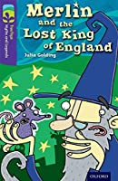 Oxford Reading Tree Treetops Myths and Legends: Level 11: Merlin and the Lost King of England (Treetops. Myths and Legends)