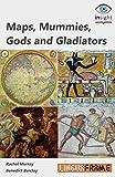 Maps, Mummies, Gods and Gladiators (English Edition)
