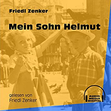 Mein Sohn Helmut (Ungekürzt)