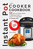 Instant Pot Cooker Cookbook: 50 fast and clear recipes of delicious meals for people with any level of cooking skills (electric hip pressure cooker recipes cookbook)