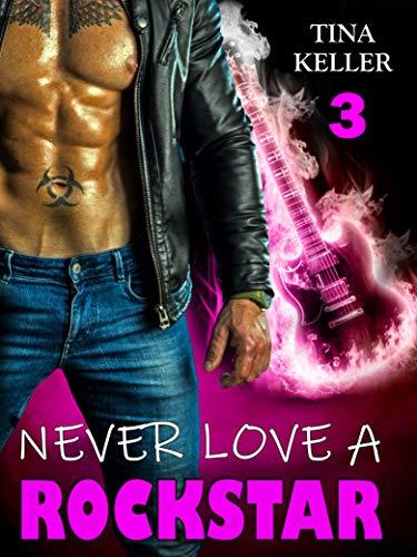Never love a Rockstar (3) von [Tina Keller]