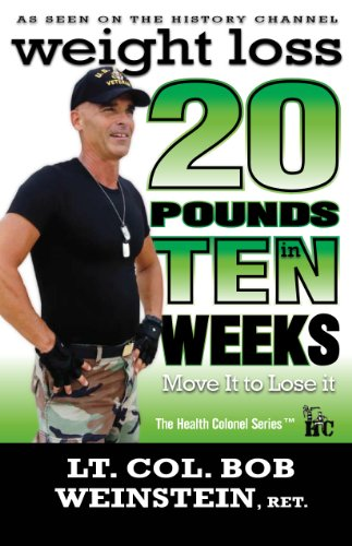 Weight Loss - Twenty Pounds in Ten Weeks - Move It to Lose It (The Health Colonel Series) (English Edition)
