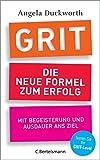 GRIT - Die neue Formel zum Erfolg: Mit Begeisterung und Ausdauer ans Ziel - Angela Duckworth