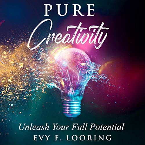 Pure Creativity Audiobook By Evy F. Looring cover art