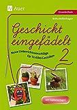 Geschickt eingefädelt, Band 2: Neue Unterrichtsvorschläge für Textiles Gestalten, Mit Kopiervorlagen (1. bis 4. Klasse)