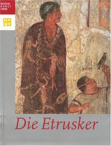 Die Etrusker: Luxus für das Jenseits. Bilder vom Diesseits - Bilder vom Tod. Katalogbuch zur Doppelausstellung, Hamburg, Bucerius Kunst Forum und ... (Publikationen Des Bucerius Kunst Forums)
