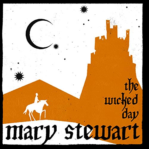 The Wicked Day: Arthurian Saga, Book 4
