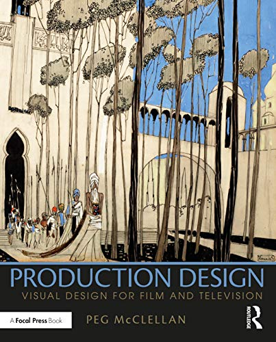 Production Design: Visual Design for Film and Television