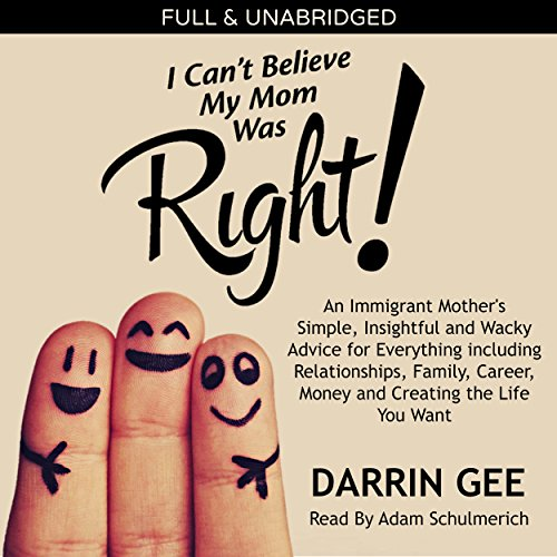 I Can't Believe My Mom Was Right audiobook cover art
