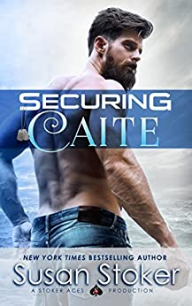 Securing Caite: A Navy SEAL Romance (SEAL of Protection: Legacy Book 1) by [Susan Stoker]