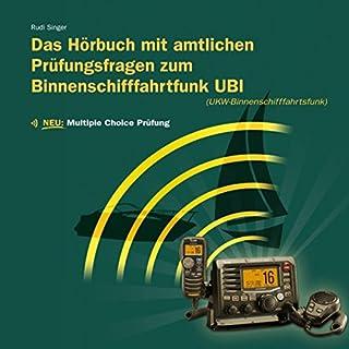 Das Hörbuch mit amtlichen Prüfungsfragen zum Binnenschifffahrtsfunk UBI                   Autor:                                                                                                                                 Rudi Singer                               Sprecher:                                                                                                                                 Djamil Deininger                      Spieldauer: 1 Std. und 9 Min.     5 Bewertungen     Gesamt 4,2