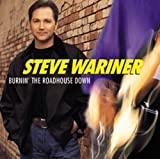 Songtexte von Steve Wariner - Burnin' the Roadhouse Down