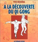 A LA DECOUVERTE DU QI GONG d'Yves Réquéna