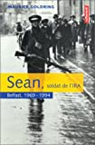 SEAN, SOLDAT DE L'IRA. Belfast, 1969-1994