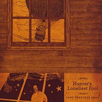 Hunter's Loneliest Fool
