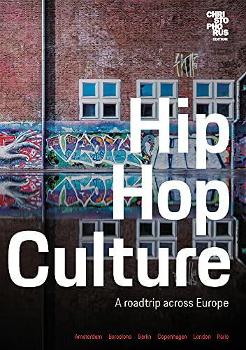 Hip Hop Culture: A roadtrip across Europe