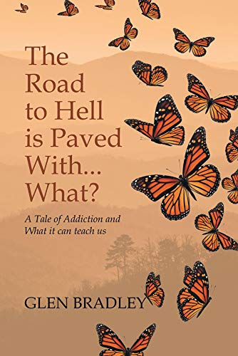The Road to Hell is Paved With... What?: A Tale of Addiction...