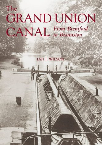 The Grand Union Canal: From Brentford to Braunstone