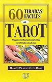 60 Tiradas Fáciles De Tarot: Una guía sencilla, práctica y divertida con 60 tiradas a tu alcance (Esoterismo)