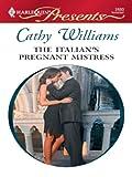 The Italian's Pregnant Mistress: A Secret Baby Romance (Mistress to a Millionaire Book 22)