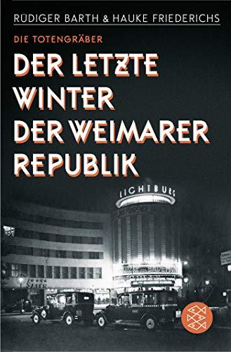 Buchseite und Rezensionen zu 'Die Totengräber: Der letzte Winter der Weimarer Republik' von Rüdiger Barth