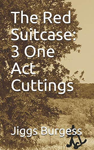 The Red Suitcase: 3 One Act Cuttings