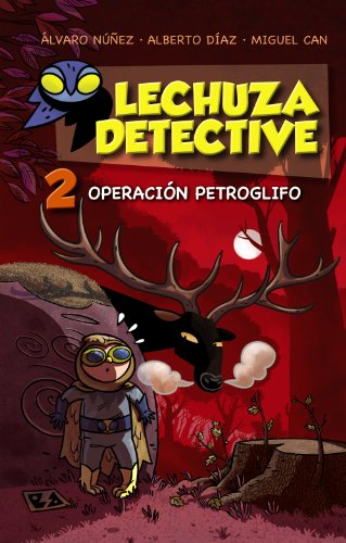 Lechuza Detective 2: Operación Petroglifo (LITERATURA INFAN