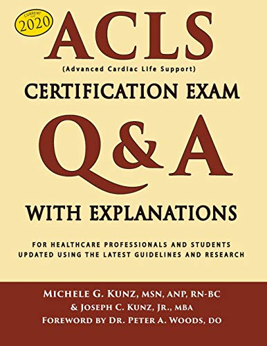 ACLS Certification Exam Q&A With Explanations: For Healthcare Professionals...