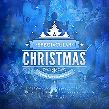 A Spectacular Christmas (A Sparkling Display of Christmas Classics)