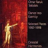 Tekbilek,Omar Faruk: Dance into Eternity: Selected Pieces 1987-1998 (Audio CD (Compilation))