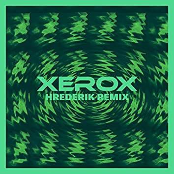 Xerox (Hrederik Remix)