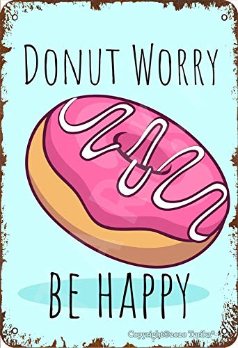 Donut Worry Be Happy Vintage Look Tin 8X12 Inch Decoration Poster Sign for Home Kitchen Bathroom Farm Garden Garage Inspirational Quotes Wall Decor