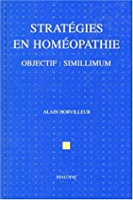 STRATEGIES EN HOMEOPATHIE. Objectif - Simillimum d'Alain Horvilleur