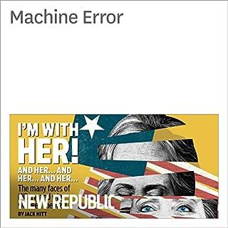 Machine Error                   De :                                                                                                                                 Lauren Smiley                               Lu par :                                                                                                                                 Derek Shetterly                      Durée : 8 min     Pas de notations     Global 0,0