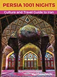 Persia 1001 Nights: Culture and Travel Guide to Iran